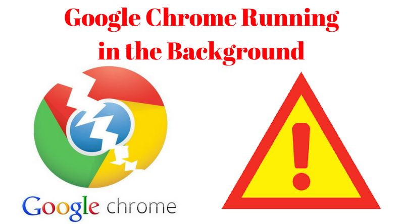 how to permanently stop google chrome from running in the background