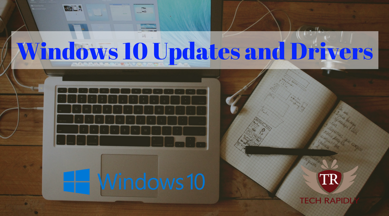 How to Solve Problems of Windows 10 updates and Drivers