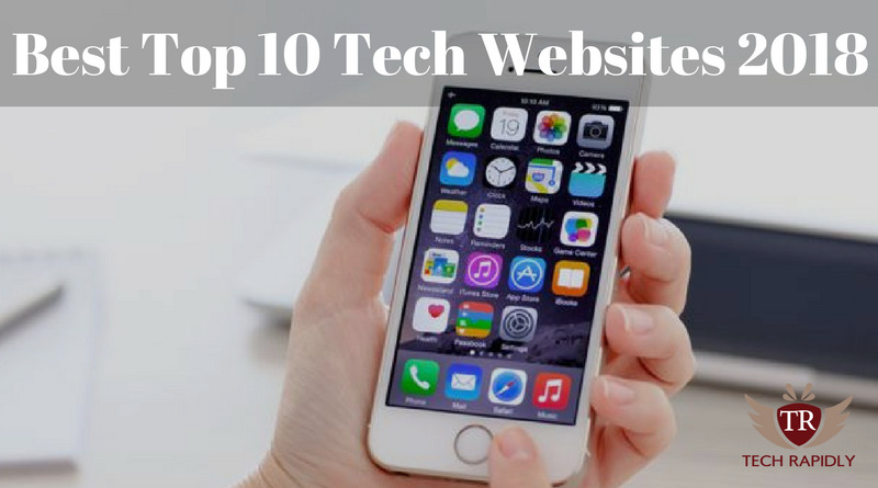 Best Top 10 Tech Websites 2018