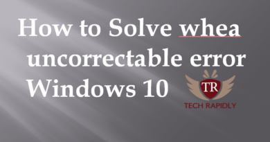 How to solve Whea Uncorrectable Error Windows 10 fix 2017