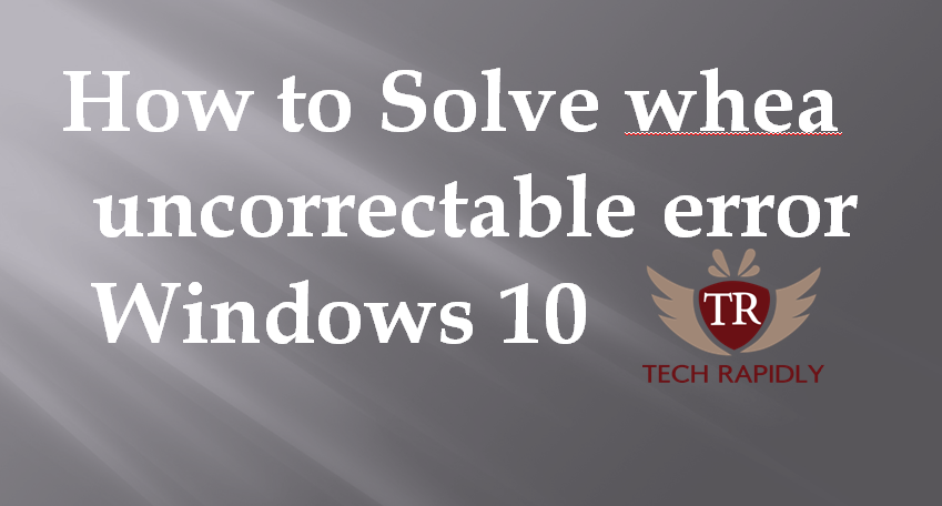 windows stop code windows 10 whea uncorrectable error