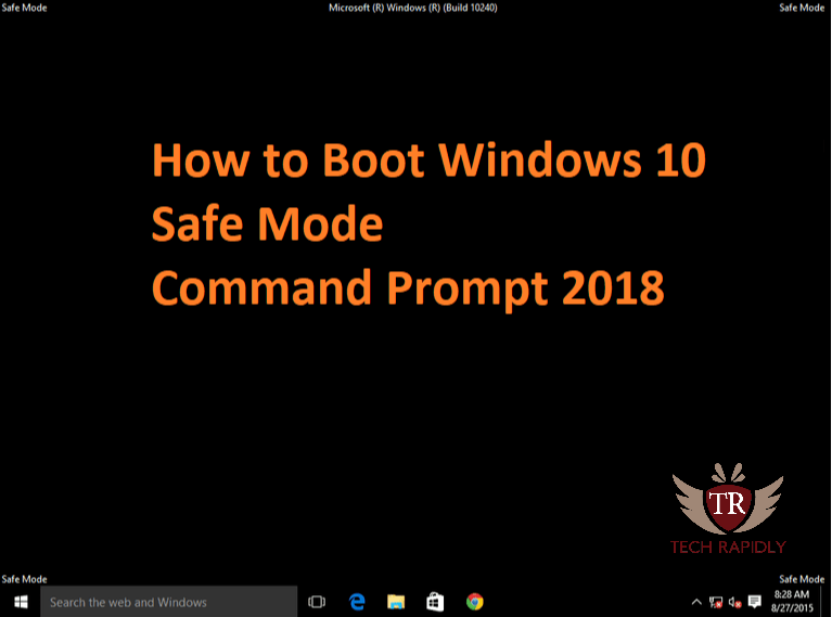 How to Boot Windows 10 Safe Mode Command Prompt 2018