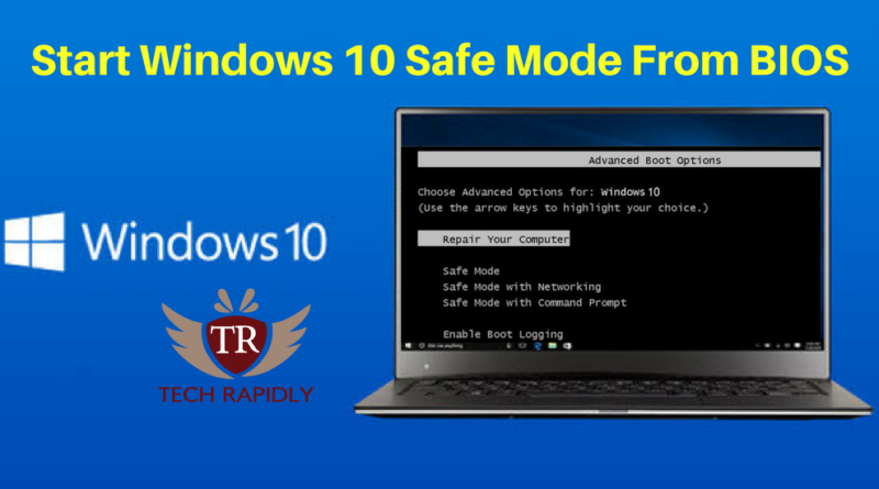 How to Start Windows 10 Safe Mode From BIOS [Solved]
