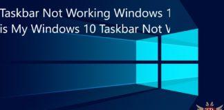 Taskbar Not Working Windows 10 - Why is My Windows 10 Taskbar Not Working