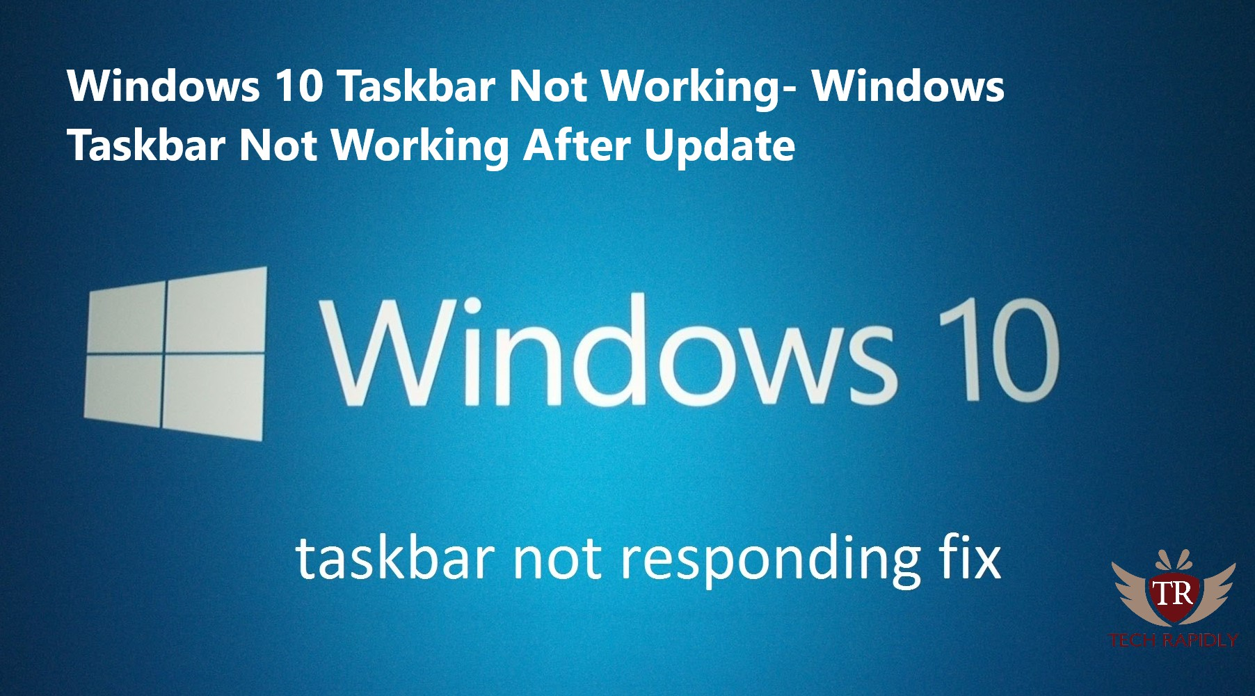 Windows 10 Taskbar Not Working 2019 - Windows 10 Taskbar Not