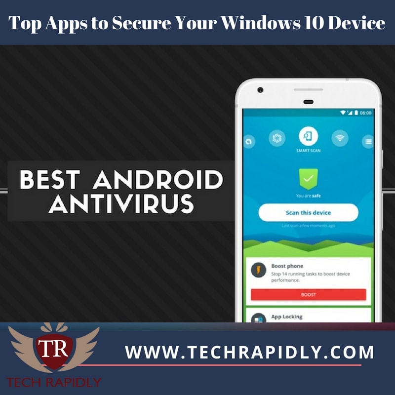 Top Apps to Secure Your Windows 10 Device