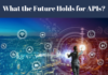 What the Future Holds for APIs