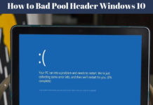 Bad Pool Header Windows 10 Error - How to Fix Bad Pool Header