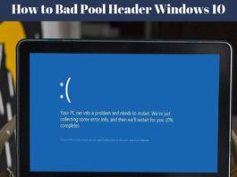 Bad Pool Header Windows 10 Error - How to Fix Bad Pool Header